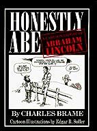 Honestly Abe: A Cartoon Expose of Abraham…