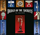 Bridles of the Americas by Ned and Jody…
