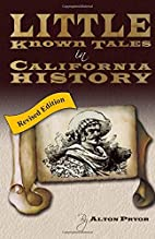 Little Known Tales in California History by…