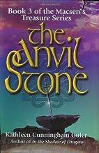 The Anvil Stone by Kathleen Cunningham Guler