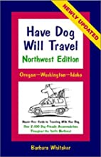 Have Dog Will Travel-Northwest Edition,…