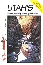 Utah's Favorite Hiking Trails by J. David…
