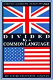 Davies, Christopher E.: Divided by a Common Language: A British American Dictionary Plus