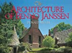 The Architecture of Benno Janssen by Donald…