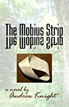 The Mobius Strip by Andrew Knight