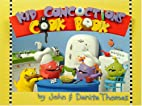 Kid Concoctions Cook Book by John E. Thomas