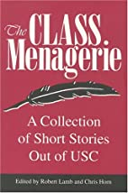 The Class Menagerie : A Collection of Short…