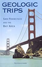 Geologic Trips: San Francisco & the Bay Area…