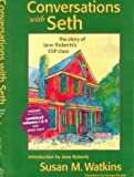 Watkins, Susan M.: Conversations With Seth: The Story of Jane Roberts's Esp Class
