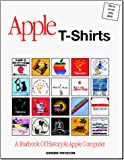 Thygeson, Gordon: Apple T-Shirts: A Yearbook of History at Apple Computer