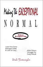 Making The Exceptional Normal by Dale…