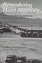 Remembering Heart Mountain: Essays on…