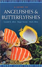 A Guide to Angelfishes and Butterflyfishes…