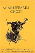 Shakespeare's Ghost by James Webster…