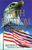 Staver, Mathew D.: Faith and Freedom: A Complete Handbook for Defending Your Religious Rights