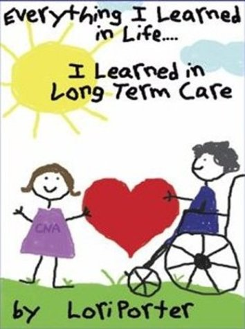 everything-i-learned-in-life-i-learned-in-long-term-care