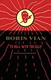 Vian, Boris: To Hell With the Ugly