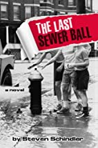 The Last Sewer Ball by Steven Schindler