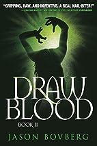Draw Blood (Blood trilogy) (Volume 2) by…