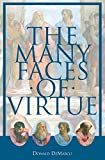 Demarco, Donald: The Many Faces of Virtue