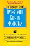 Chernoff-Rosen, Diane: Grownup's Guide to Living With Kids in Manhattan