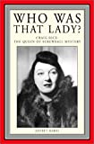 Marks, Jeffrey: Who Was That Lady: Craig Rice The Queen of Screwball Mystery