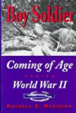 McLogan, Russell E.: Boy Soldier: Coming of Age During World War II