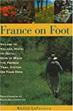 LeFavour, Bruce: France on Foot : Village to Village, Hotel to Hotel: How to Walk the French Trail System on Your Own