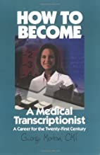 How to Become a Medical Transcriptionist by…