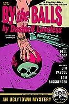 By the Balls: A Novel by Dashiell Loveless…