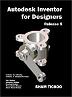 Autodesk Inventor for Designers Release 5 by…