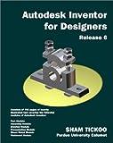 Tickoo, Sham: Autodesk Inventor for Designers, Release 6