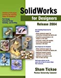 Tickoo, Sham: SolidWorks for Designers Release 2004