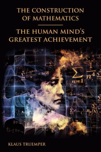 the-construction-of-mathematics-the-human-minds-greatest-achievement