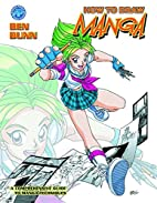 How To Draw Manga Supersize Volume 1 by Ben…