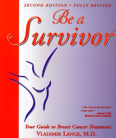 be-a-survivor-your-guide-to-breast-cancer-treatment-2nd-edition