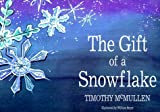 McMullen, Timothy: The Gift of a Snowflake