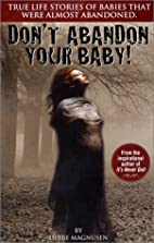Don't abandon your baby true life stories of…