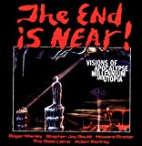 Gould, Stephen Jay: The End Is Near: Visions of Apocalypse, Millennium and Utopia  Works from the American Visionary Art Museum