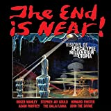 Gould, Stephen Jay: The End Is Near!: Visions of Apocalypse, Millennium and Utopia