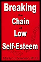 Breaking the Chain of Low Self-Esteem by…