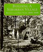 Building A Suburban Village: Bronxville, New…