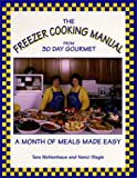 Slagle, Nanci: The Freezer Cooking Manual from 30 Day Gourmet: A Month of Meals Made Easy