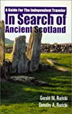 Ruzicki, Dorothy A.: In Search of Ancient Scotland: A Guide for the Independent Traveler
