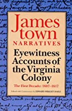 Jamestown Narratives: Eyewitness Accounts of…