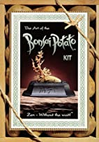 The Art of the Bonsai Potato Kit: Zen -…