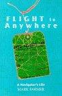 Farmer, Mark: Flight to Anywhere: A Navigator's Life