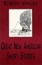 Great New American Short Stories by Robert…
