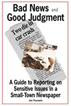 Bad News and Good Judgment: A Guide to…