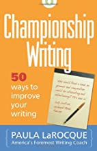 Championship Writing: 50 Ways to Improve…